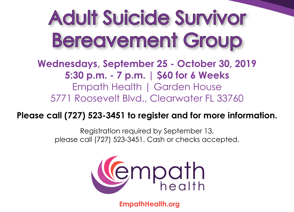 Adult Suicide Survivor Bereavement Group @ Suncoast Hospice | Empath Health Service Center Garden House | Clearwater | Florida | United States